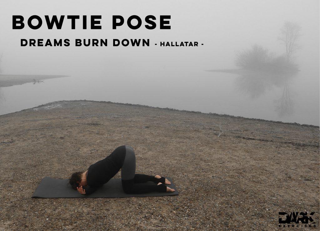 Yin Yoga to Release - Bowtie Pose zu Dreams Burn Down von Hallatar