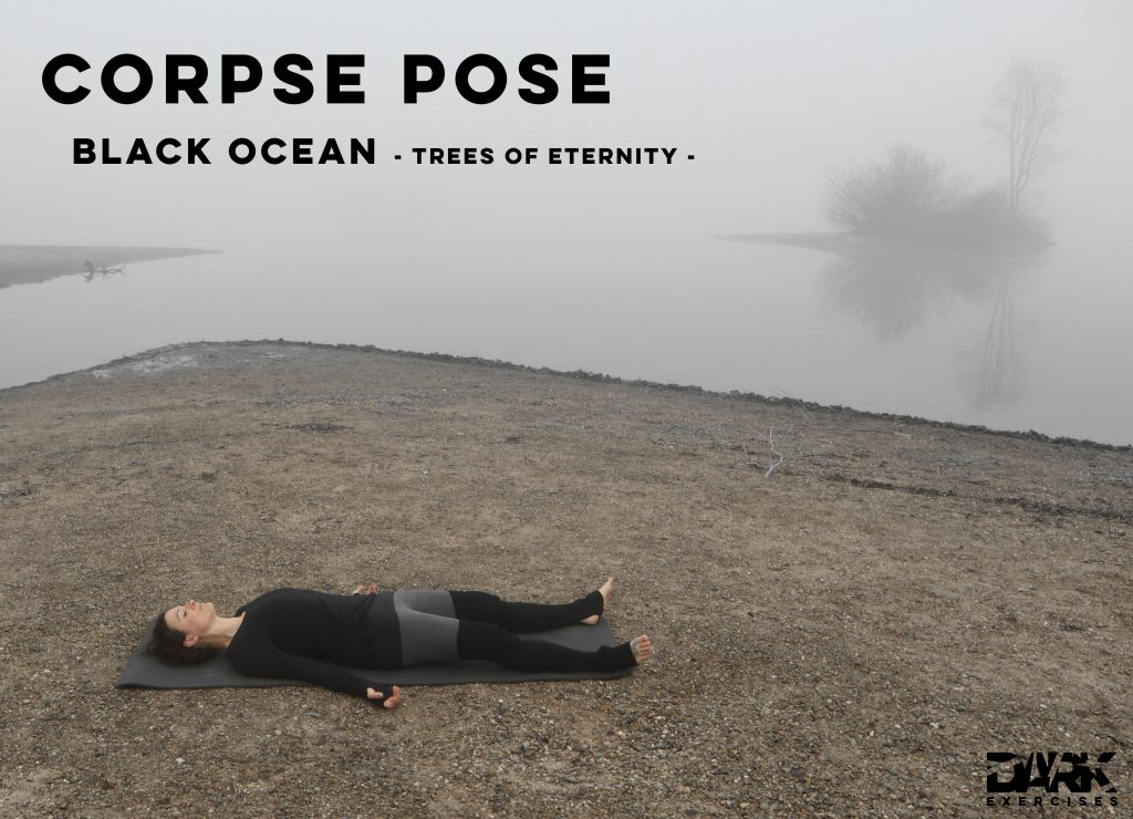 Yin Yoga to Release - Corpse Pose - Black Ocean - Trees of Eternity