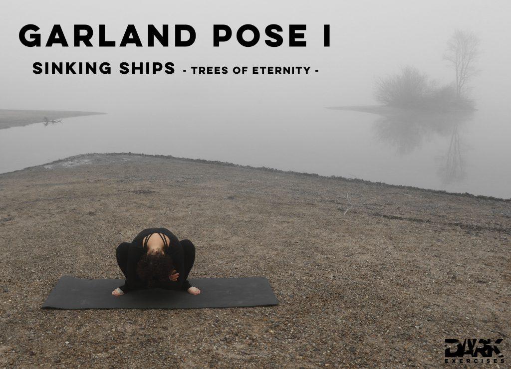 Yin Yoga to Release - Garland Pose I zu Sinking Ships - Trees of Eternity