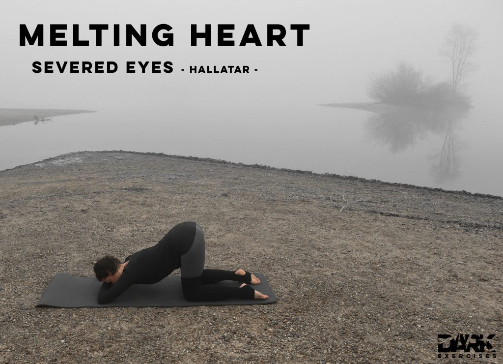 Yin Yoga to Release - Melting Heart - Severed Eyes - Hallatar