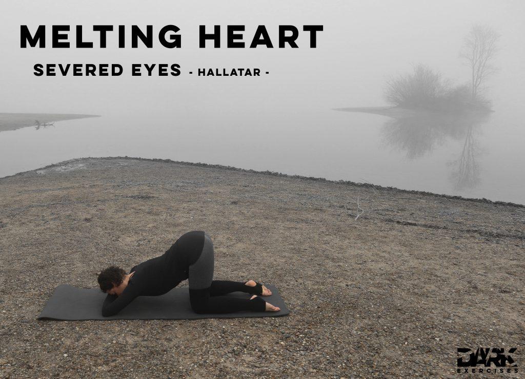 Yin Yoga to Release - Melting Heart zu Severed Eyes von Hallatar