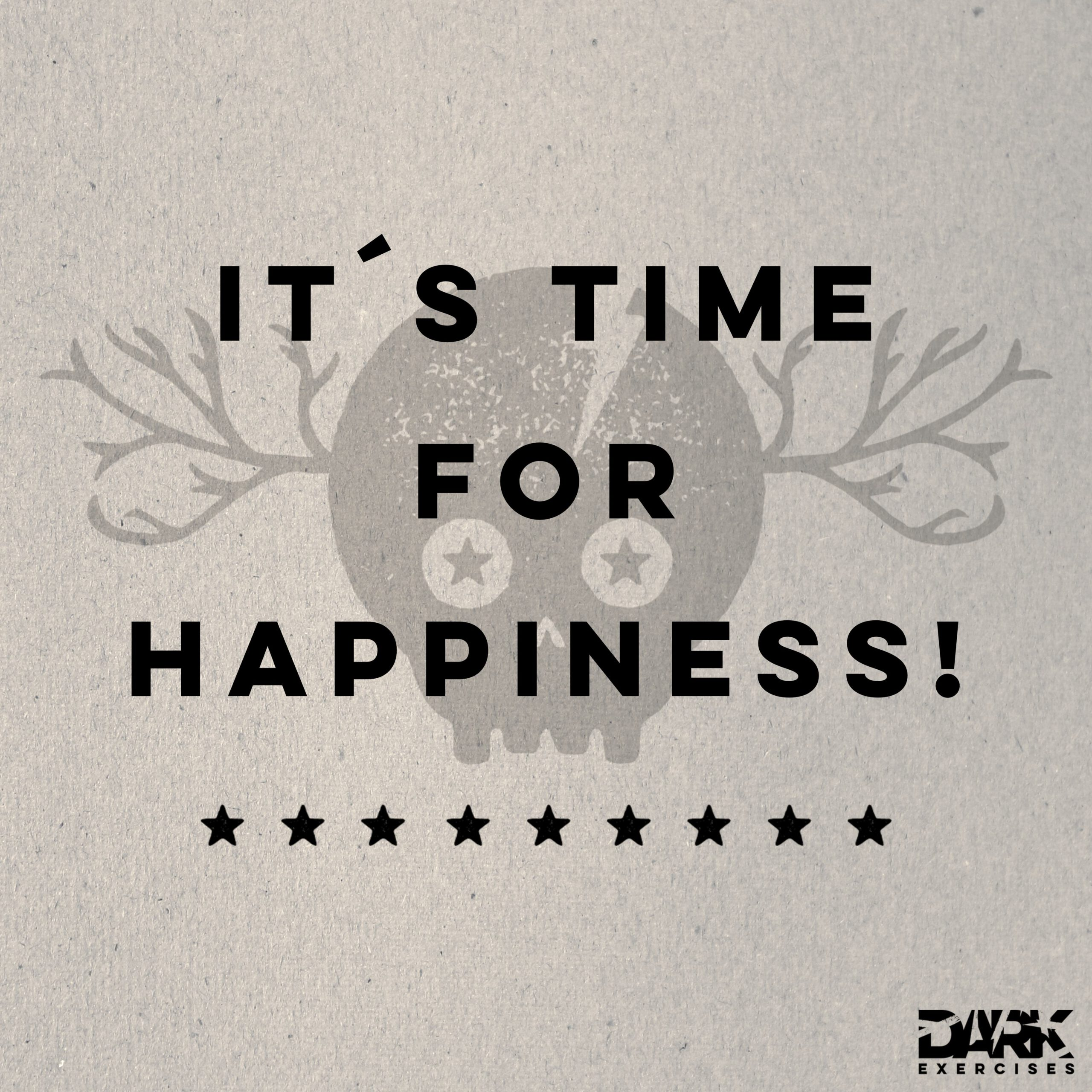 It's time for happiness